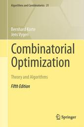 Combinatorial Optimization: Theory and Algorithms, Edition 5