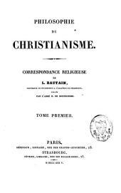Philosophie du christianisme: correspondance religieuse de L. Bautain, Volume1