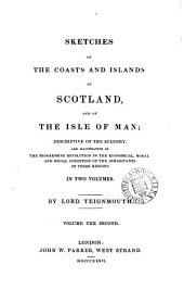 Sketches of the coasts and islands of Scotland, and of the Isle of Man