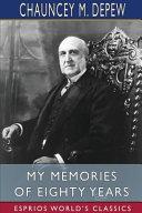 My Memories of Eighty Years (Esprios Classics)