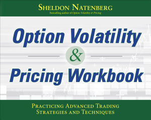 Option Volatility Pricing Workbook Practicing Advanced Trading Strategies And Techniques Book PDF