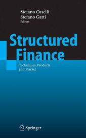 Structured Finance: Techniques, Products and Market