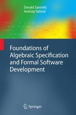 Foundations of Algebraic Specification and Formal Software Development