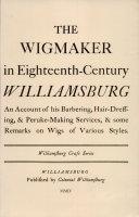 The Wigmaker in Eighteenth-century Williamsburg