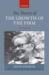 The Theory of the Growth of the Firm: Edition 4