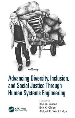 Advancing Diversity  Inclusion  and Social Justice Through Human Systems Engineering