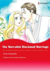 THE MARCOLINI BLACKMAIL MARRIAGE: Harlequin Comics