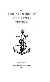 The Poetical Works of John Dryden: Volume 3