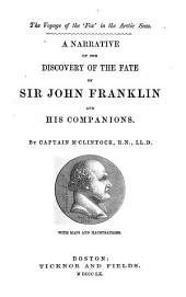 The Voyage of the 'Fox' in the Arctic Seas: A Narrative of the Discovery of the Fate of Sir John Franklin and His Companions