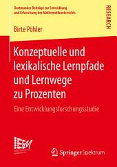 Konzeptuelle und lexikalische Lernpfade und Lernwege zu Prozenten: Eine Entwicklungsforschungsstudie