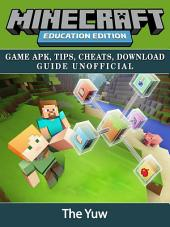 Minecraft Education Edition: Game Apk, Tips, Cheats, Download Guide Unofficial