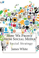 How We Profit from Social Media