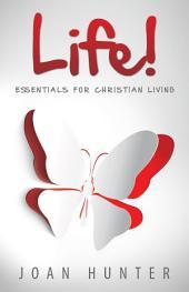 Life: Essentials for Christian Living