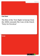 "The Rise of the 'New Right' in Europe from the 2000s onwards: The Case of the Dutch ""Party for Freedom"""