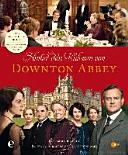 Hinter den Kulissen von Downton Abbey