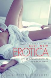 The Mammoth Book Of Best New Erotica: Volume 13