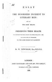 Essay on the disorders incident to literary men: and on the best means of preserving their health: Read before the Royal Society of Literature, Nov. 5, 1834 ...