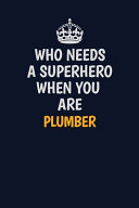 Who Needs A Superhero When You Are Plumber