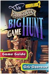Borderlands 2 Sir Hammerlock's Big Game Hunt Game Guide