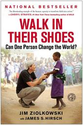 Walk in Their Shoes: Can One Person Change the World?