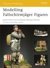 Modelling Fallschirmjäger Figures