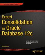 Expert Consolidation in Oracle Database 12c
