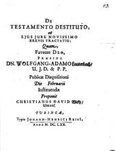 De Testamento Destituto, et Eius Iure Novissimo Brevis Tractatio