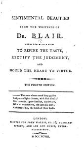 Sentimental beauties, and moral delineations from the writings of ... Dr. Blair, and other ... authors ... The third edition