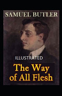 The Way of All Flesh Illustrated by Samuel Butler PDF