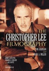 The Christopher Lee Filmography: All Theatrical Releases, 1948–2003