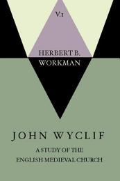 John Wyclif; A Study of the English Medieval Church, 2 Volume Set