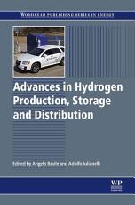 Advances in Hydrogen Production, Storage and Distribution