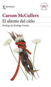 El aliento del cielo: Prólogo y comentarios de Rodrigo Fresán