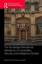 The Routledge International Handbook of Universities, Security and Intelligence Studies