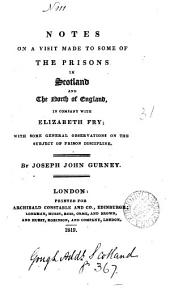 Notes on a visit made to some of the prisons in Scotland and the north of England, in company with Elizabeth Fry
