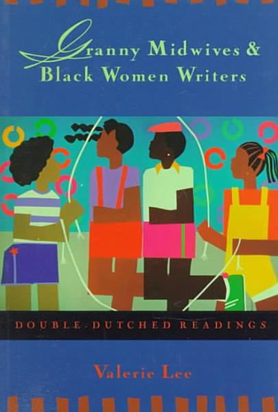 Download Granny Midwives and Black Women Writers Book
