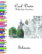 Cool Down - Malbuch für Erwachsene: Schwerin