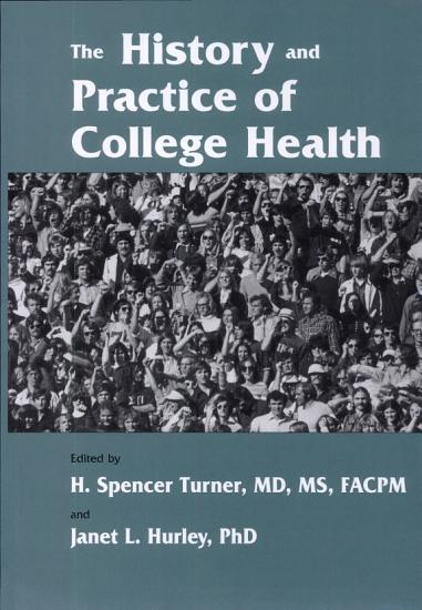 The History and Practice of College Health PDF