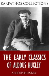 The Early Classics of Aldous Huxley