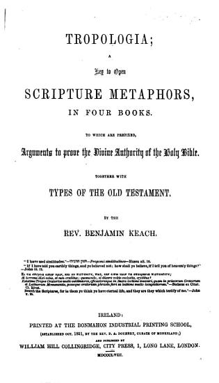 GTropolog  a  a key to open Scripture metaphors  by B  Keach and T  Delaune  3 vols  Vol 1  2 want the title leaves and are otherwise imperf  Vol 3 is entitled GTroposhymalog  a  sic  by B K    revised  By B  Keach PDF