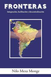 Fronteras: Integracin, Facilitacin Y Descentralizacin
