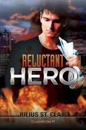 Reluctant Hero: A Superhero Story (Champion # 1)