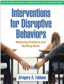 Interventions for Disruptive Behaviors