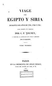 Viage por Egipto y Siria durante los años de 1783, 1784 y 1785: Obra escrita en frances y traducida al castellano con notas y adiciones por un Habanero, Volumen 1