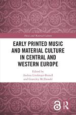 Early Printed Music and Material Culture in Central and Western Europe