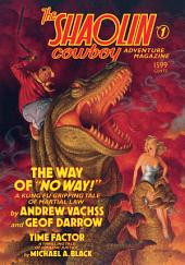 The Shaolin Cowboy Adventure Magazine: The Way of No Way!