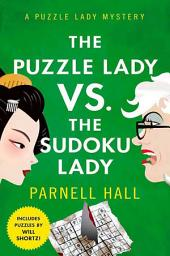 The Puzzle Lady vs. The Sudoku Lady : A Puzzle Lady Mystery