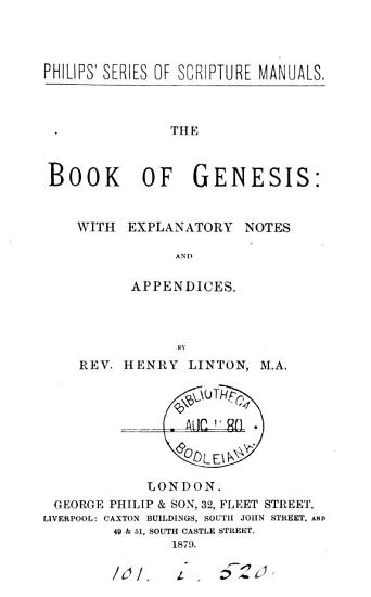 The Book of Genesis  with explanatory notes and appendices  by H  Linton PDF
