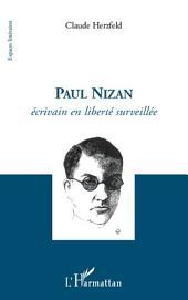 Paul Nizan: Ecrivain en liberté surveillée