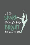 Let The Spark Inside You Burn Bright For All To See